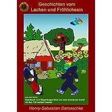 Geschichten vom Lachen und Fröhlichsein (Abenteuer vom Regenbogen-Elch und dem schwarzen Schaf mit den 109 weißen Haaren 1) (German Edition)