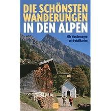 Die schönsten Wanderungen in den Alpen