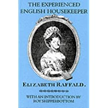 The Experienced English Housekeeper (Southover Press Historic Cookery & Housekeeping)