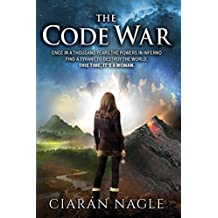 The Code War: Once in a thousand years the powers in Inferno find a ruthless tyrant to destroy the world. This time, it's a woman. (English Edition)