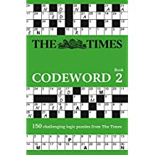 The Times Codeword 2: 150 Cracking Logic Puzzles