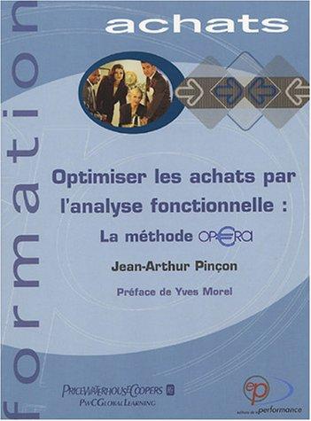 Optimiser les achats par l'analyse fonctionnelle : La méthode OPERA par Jean-Arthur Pinçon
