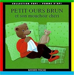 """Afficher """"Petit Ours Brun et son mouchoir chéri"""""""