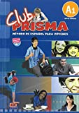 Club Prisma A1 Nivel inicial : Libro del alumno (1CD audio)
