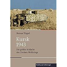 Kursk 1943: Die größte Schlacht des Zweiten Weltkriegs (Schlachten – Stationen der Weltgeschichte)