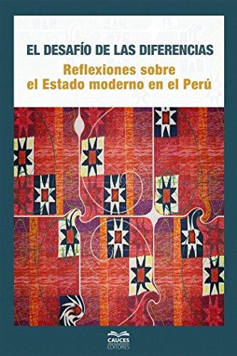 El desafío de las diferencias: Reflexiones sobre el Estado moderno en el Perú