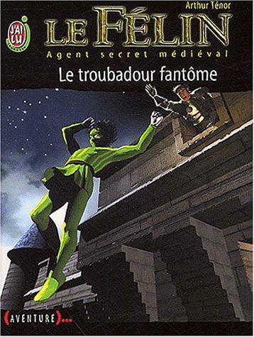 Le troubadour fantôme par Arthur Ténor, Jean-Michel Ponzio