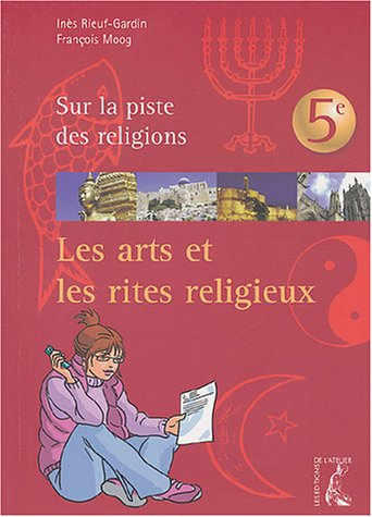 L'Art et les Rites religieux, 5ème par F. Moog