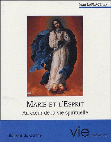 Marie et l'Esprit : Au coeur de la vie spirituelle