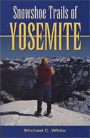 Snowshoe Trails of Yosemite por Mike White
