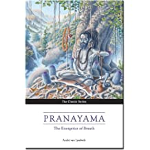 Pranayama: The Yoga of Breathing by Andre van Lysebeth (2013-08-02)