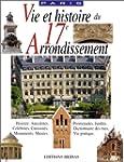 Vie et Histoire du XVIIe arrondisseme...