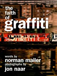 The Faith of Graffiti by Norman Mailer (2009-12-29)