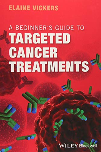 A Beginner's Guide to Targeted Cancer Treatments por Elaine Vickers