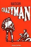 Crazyman | Baudoin, Edmond (1942-....). Auteur