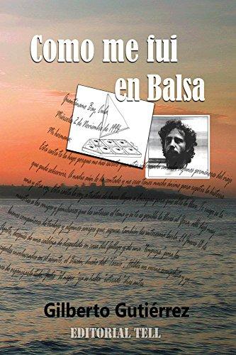 Como me fui en Balsa (Historias de Guantanamo Bay nº 1) por Gilberto Gutierrez