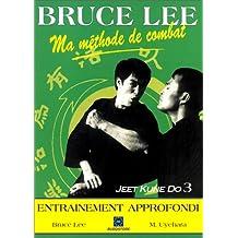 Bruce Lee, ma méthode de combat, Jeet Kune Do. L'entraînement approfondi