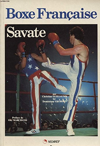 BOXE FRANCAISE SAVATE par CHRISTAN GUILLAUME