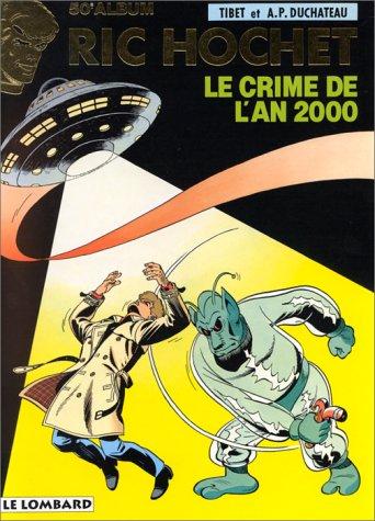 Ric Hochet, tome 50 : Le Crime de l'an 2000