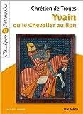 Yvain ou le Chevalier au lion de Chrétien de Troyes ,Michèle Sendre ( 21 juin 2013 ) - MAGNARD (21 juin 2013) - 21/06/2013