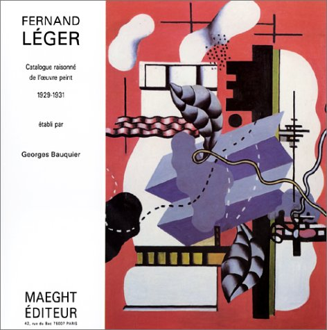 Fernand Lger : Catalogue raisonn de l'oeuvre peint 1929-1931