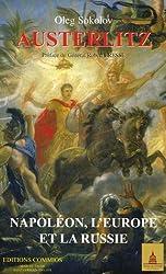 Austerlitz : Napoléon, l'Europe et la Russie
