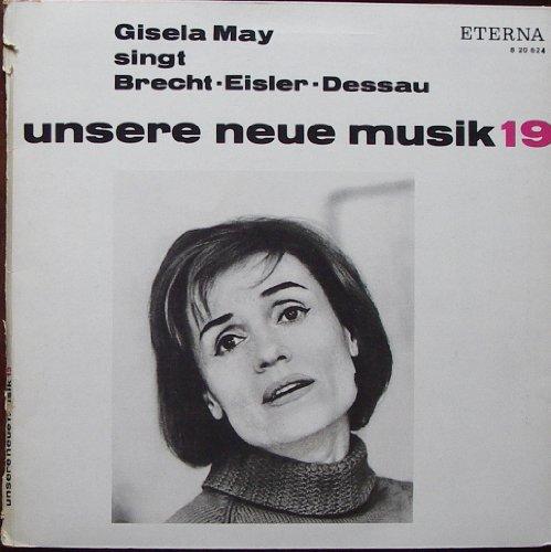"""MAY, GISELA / Gisela May singt Brecht – Eisler – Dessau / unsere neue musik 19/ Klapp-Bildhülle mit ORIGINAL Kunststoff-Innenhülle / 1966 / ETERNA # 8 20 624 / Deutsche Pressung / 12"""" Vinyl Langspiel Schallplatte /"""