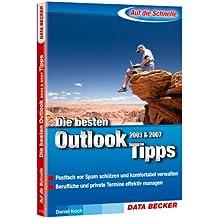 Auf die Schnelle: Die besten Tipps zu Outlook 2003/2007