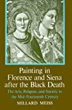 Painting Florence and Siena After the Black Death: The Arts, Religion, and Society in the Mid-Fourteenth Century