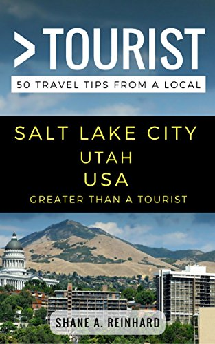 Greater Than a Tourist – Salt Lake City  Utah USA: 50 Travel Tips from a Local (English Edition)