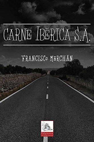 Carne Ibérica S.A.: (Novela Thriller) (Spanish Edition)