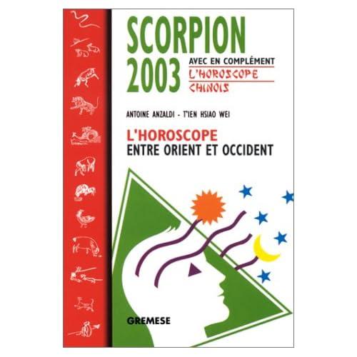 Scorpion 2003 : L'Horoscope entre orient et occident, avec en complément l'horoscope chinois