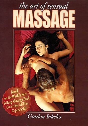 The Art Of Sensual Massage: Book and DVD Set por Gordon Inkeles