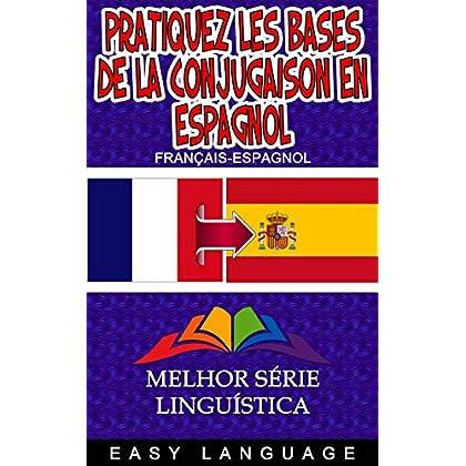 Pratiquez les bases de la conjugaison en espagnol (FRANÇAIS-ESPAGNOL)