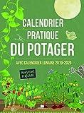 Le carnet pratique du potager : Plantations et récoltes au potager, calendrier lunaire...