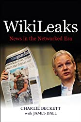 WikiLeaks: News in the Networked Era