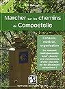 Marcher sur les chemins de Compostelle par Montigny
