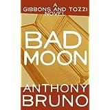 Bad Moon: A Gibbons and Tozzi Novel (Book 5) (English Edition)