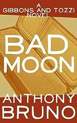 Bad Moon: A Gibbons and Tozzi Novel (Book 5)