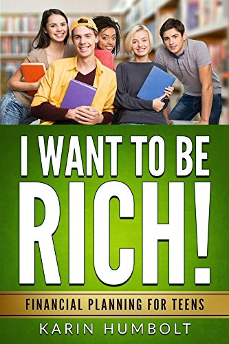 i-want-to-be-rich-financial-planning-for-teens-english-edition