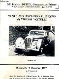 FASCICULE DE VENTES AUX ENCHERES - VENTES AUX ENCHERES PUBLIQUES DE VIEILLES VOITURES - DIMANCHE 9 OCTOBRE 1977 A 14H30 - DANS LES JARDINS DE L'HOTEL FERME DE LA GRANDE COUR....