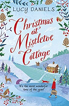 Christmas at Mistletoe Cottage: a heartwarming, feel-good Christmas romance: Book 2 (The Hope Meadows Series) by [Daniels, Lucy]