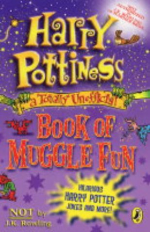 Harry Pottiness: A Totally Unofficial Book of Muggle Fun