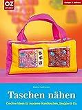 Taschen nähen. Design & fashion: Creative Ideen für moderne Handtaschen, Shopper & Co