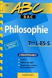 ABC du bac Philosophie Terminale L, ES, S