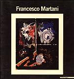 Francesco Martani. Tra arte e scienza