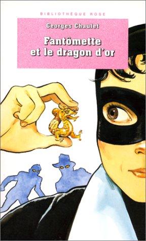 Bibliothèque rose : Fantômette et le dragon d'or