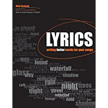 Lyrics: Writing Better Words for Your Songs