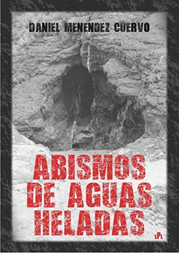 Abismos de aguas heladas por Daniel Menendez Cuervo