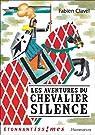 Les Aventures du chevalier Silence par Clavel